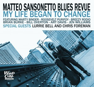 A-Z Blues - Matteo-Sansonetto-Blues-Revue_My-Life-Began-To-Change_CoverCD