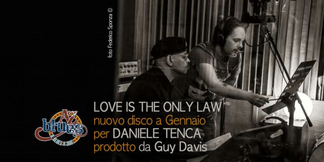 """Love Is The Only Law"": il nuovo disco di Daniele Tenca per il 2016, prodotto da Guy Davis"
