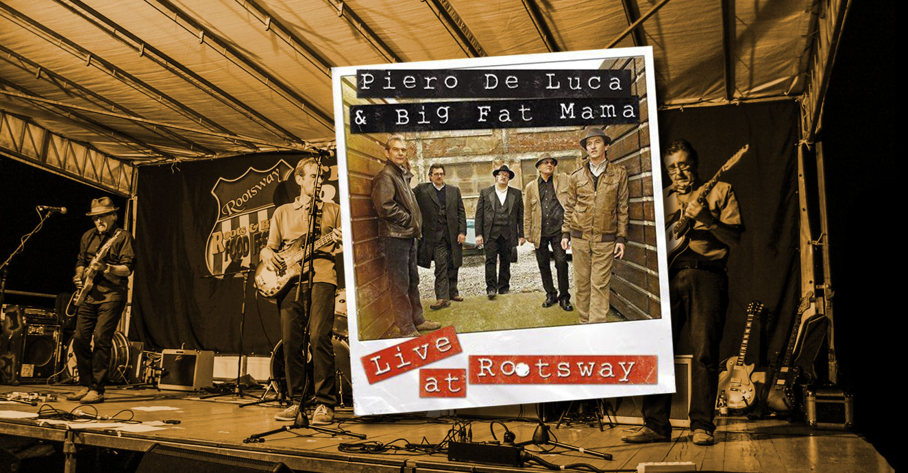 Piero De Luca & Big Fat Mama Live at Rootsway Festival