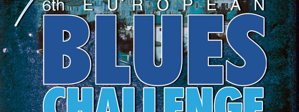 European Blues Union – 6th European Blues Challenge