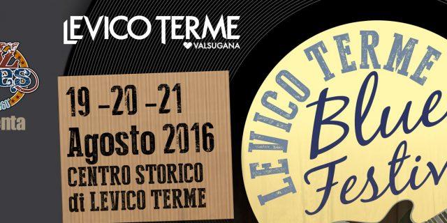 Levico Terme Blues Festival 2016 – 2° Edizione – 19-20-21 agosto
