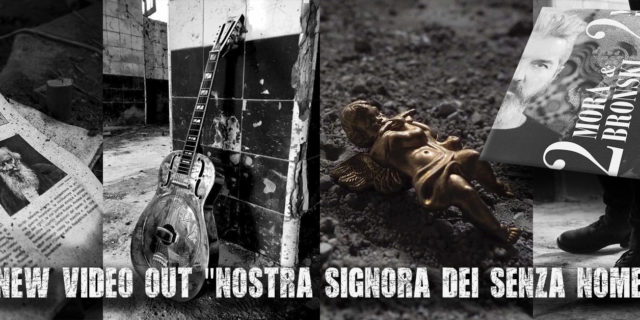 """Mora & Bronski presentano il nuovo video """"Nostra Signora dei Senza Nome"""""""
