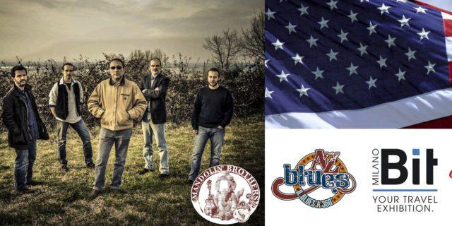 A-Z Blues al BIT 2017, colonna sonora del padiglione USA con i Mandolin' Brothers, grazie a VisitUSA Italy