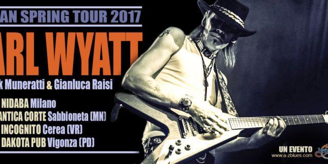 TORNA CARL WYATT PER L'ITALIAN SPRING TOUR 2017!