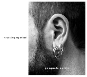 PASQUALE APRILE - Crossing my mind_cover album